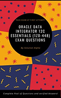 Oracle Data Integrator 12c Essentials (1Z0-448) Exam Questions (English Edition)