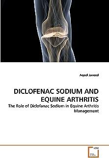 DICLOFENAC SODIUM AND EQUINE ARTHRITIS: The Role of Diclofanac Sodium in Equine Arthritis Management
