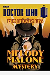Doctor Who: The Angel's Kiss: A Melody Malone Mystery Kindle Edition