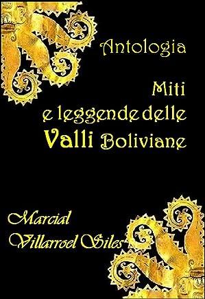 MITI E LEGGENDE delle valli boliviane: ANTOLOGIA (Miti e Leggende nella letteratura boliviana Vol. 2)