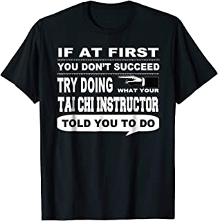 If at First You Don't Succeed Tai Chi Instructor T-Shirt