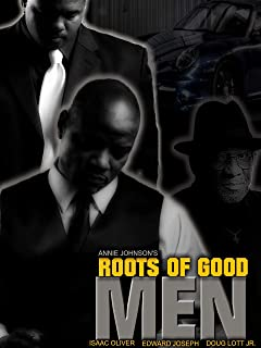 The Roots Of Good Men