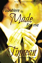 You Were Made For Me: The Continuing Adventures of Mark Vincent and Quinton Mann (Mann of My Dreams Book 4)