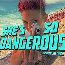She's so Dangerous