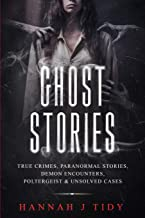 Ghost Stories: True crimes, Paranormal stories, Demon encounters, poltergeist & unsolved cases.