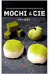 Mochi & cie Pâtisseries japonaises traditionnelles et modernes autour du matcha: Le goût du Japon à la maison, recettes japonaises faciles illustrées Format Kindle