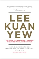 Lee Kuan Yew: The Grand Master's Insights on China, the United States, and the World (Belfer Center Studies in International Security) Kindle Edition