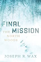 FINAL MISSION The North Woods