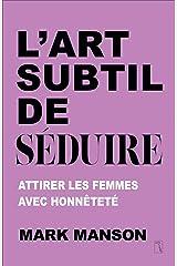 L'Art subtil de séduire (French Edition) Kindle Edition