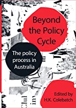 Beyond the Policy Cycle: The policy process in Australia