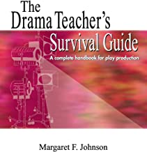 The Drama Teacher's Survival Guide: A Complete Handbook for Play Direction