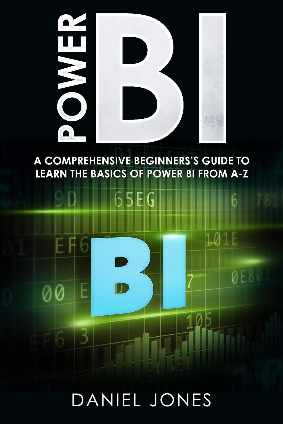 整理する機会忠実にPower BI: A Comprehensive Beginner's Guide to Learn the Basics of Power BI from A-Z (English Edition)