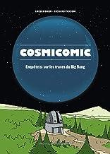 Cosmicomic: Enquête(s) sur les traces du Big Bang (NMG.NOUV.MOND.G) (French Edition)