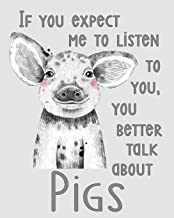 College Ruled Notebook: Talk About Pigs - Blank One-Subject Lined Notebook | Show YOUR Personality! Cute and Silly design for Kids, Girls, Boys, Teens, Students, or Piggy Lovers! (My Way Studio)