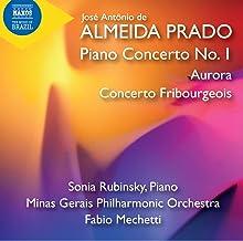 Prado, J.A.R. de A: Piano Concerto No. 1/ Aurora/ Concerto Fribourgeois