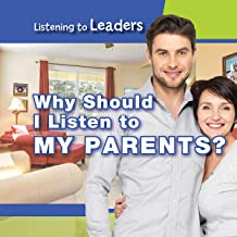Why Should I Listen to My Parents? (Listening to Leaders)