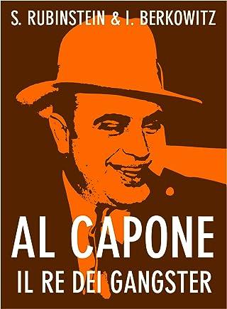 Al Capone. Il re dei gangster (Bravi Ragazzi Vol. 1)