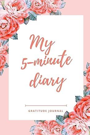MY 5-MINUTES DIARY GRATITUDE JOURNAL: A5 52 weeks calendar | gift idea for women | mindfulness journal | gratitude journal | daily diary | motivation | self planner | notebook