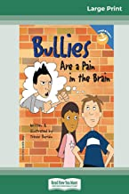 Bullies Are a Pain in the Brain (16pt Large Print Edition)