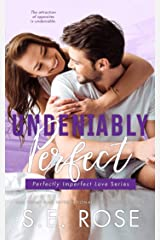 Undeniably Perfect: A Sports Romance (Perfectly Imperfect Love Series Book 1) Kindle Edition