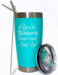 You're Awesome Keep That Up - Funny Gifts. A Great Thank You, Encouragement, Appreciation Gifts for Friends, Best Friend, ...