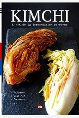 Kimchi l'art de la fermentation coréenne: Préparer et cuisiner le kimchi, l'aliment santé coréen lacto fermenté Broché