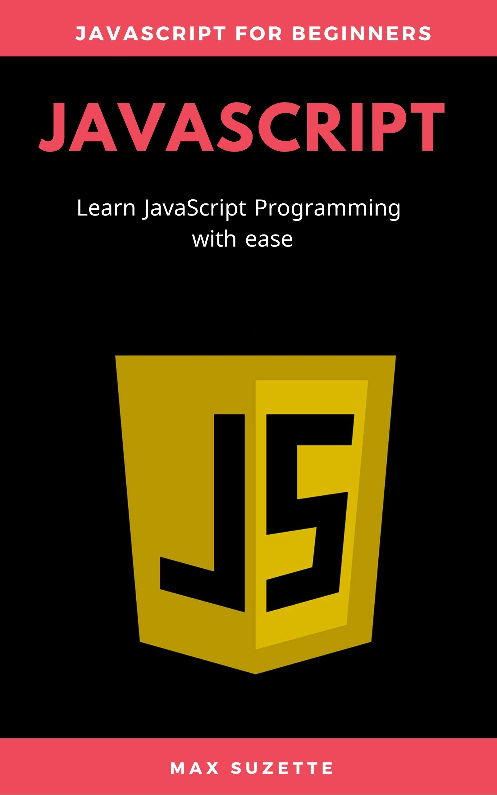 JavaScript: for Beginners In One Day, The only book you need to start coding in JavaScript (Programming 2)