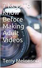 7 Keys To Know Before Making Adult Videos