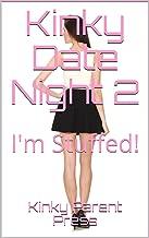 Kinky Date Night 2: I'm Stuffed! (English Edition)