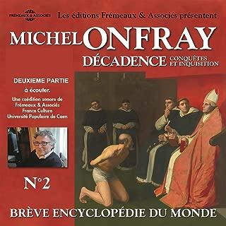 Michel onfray - décadence, vol. 2.2, conquêtes et inquisition - brève encyclopédie du monde (volumes de 8 à 14)