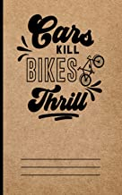 Cars Kill Bikes Thrill: Blank Mini Notebooks Typography Art Quote minimal cover art for kids, teens students, professional...