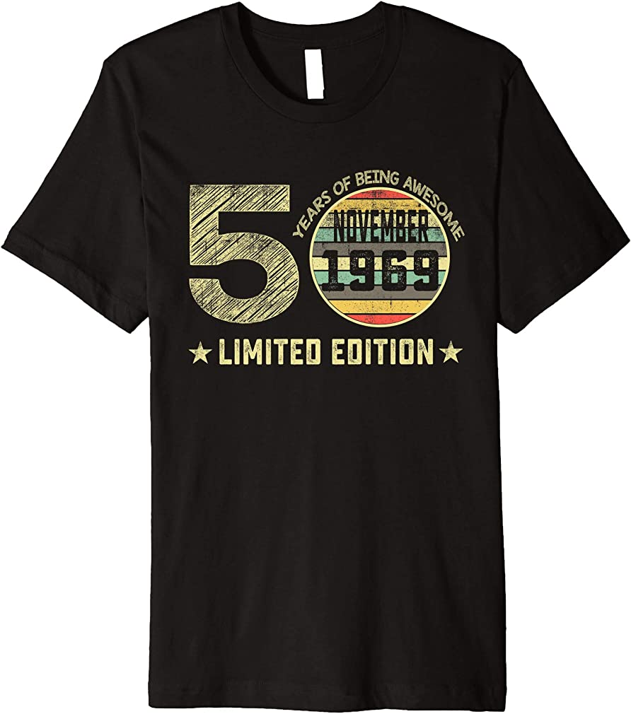 50th Birthday Gifts 50 Years November 1969 Limited Edition Premium T-shirt