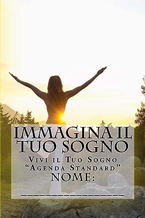 Immagina il Tuo Sogno: Vivi il Tuo Sogno Agenda Standard