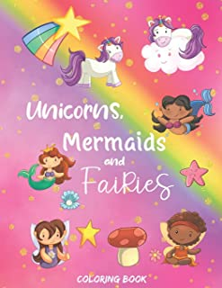Unicorns, Mermaids and Fairies Coloring Book: 30 pages of adorable coloring designs for girls aged 4-8