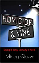Homicide and Vine: A Black Comedy About Comedy Writing