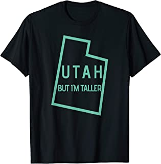 UTAH But Im Taller Shirt