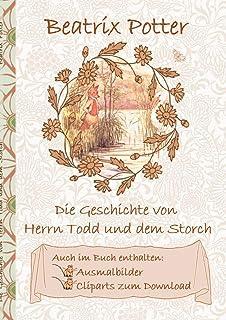 Die Geschichte von Herrn Todd und dem Storch (inklusive Ausmalbilder und Cliparts zum Download): Deutsche Erstveröffentlic...