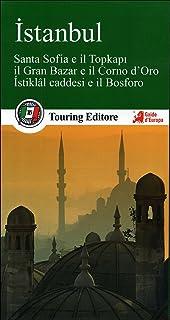 Istanbul. Santa Sofia e il Topkapi, il Gran bazar e il Corno d'Oro, Istiklal caddesi e il Bosforo. Con guida alle informaz...