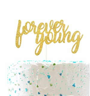 Forever Young Cake Topper,Young AF Sign,Happy 30th 40th 50th 60th Birthday Party Decorations (Double Sided Gold Glitter)