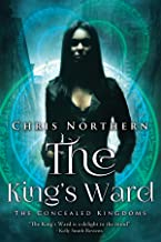The King's Ward (Concealed Kingdoms Book 1) (English Edition)