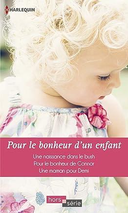 Pour le bonheur d'un enfant : Une naissance dans le bush - Pour le bonheur de Connor - Une maman pour Demi (Hors Série) (French Edition)
