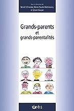 Grands-parents et grands-parentalités (Petite enfance) (French Edition)