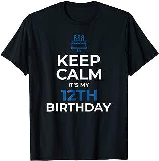 Keep Calm It's My Birthday TShirt 12th 12 Year Old Boy Gift