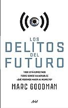 Los delitos del futuro: Todo está conectado, todos somos vulnerables, ¿qué podemos hacer al respecto? (Spanish Edition)