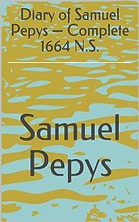 Diary of Samuel Pepys — Complete 1664 N.S.