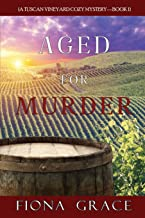 Aged for Murder (A Tuscan Vineyard Cozy Mystery—Book 1)
