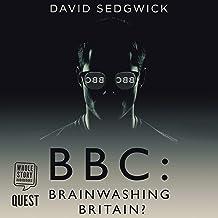 BBC: Brainwashing Britain?