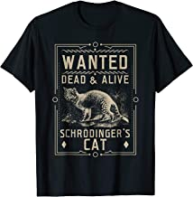 Schrodinger's Cat Wanted Dead & Alive Science & Math Shirt