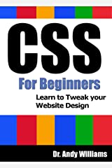 CSS :: CSS for Beginners: Learn to Tweak Your Website Design (Webmaster Series) Kindle Edition