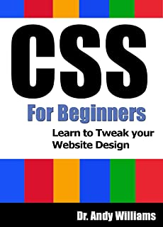 CSS :: CSS for Beginners: Learn to Tweak Your Website Design (Webmaster Series Book 6)